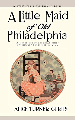 9781557093257: Little Maid of Old Philadelphia