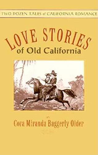 Love Stories of Old California: Fremont Older Mrs;