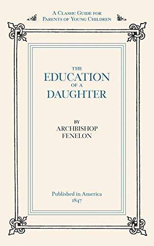 EDUCATION OF A DAUGHTER: A Classic Guide for Parents of Young Children