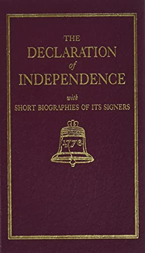 The Declaration of Independence With Short Biographies: Benson John Lossing