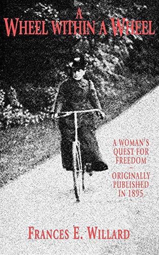 Wheel Within a Wheel: Frances Willard