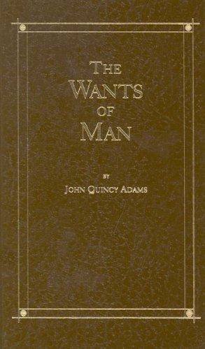 Wants of Man: Adams, John