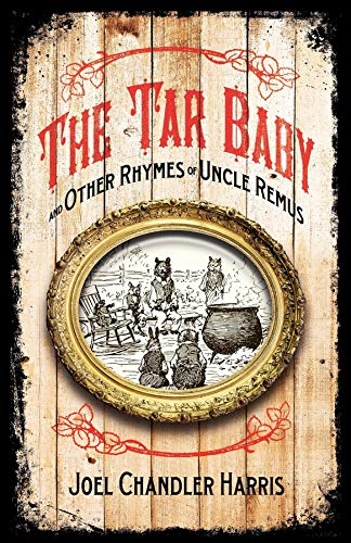 The Tar-Baby and Other Rhymes of Uncle: Harris, Joel Chandler/