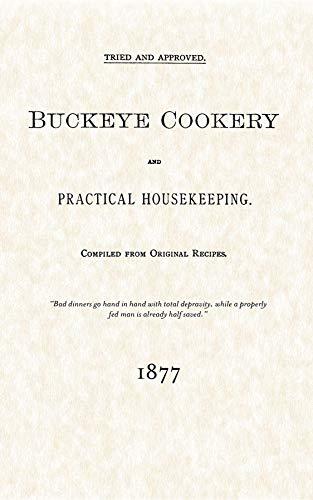 Buckeye Cookery and Practical Housekeeping : Tried: Wilcox, Estelle Woods