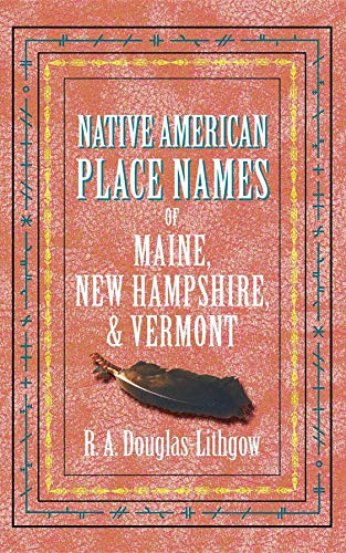 9781557095411: Native American Place Names ME, NH, VT