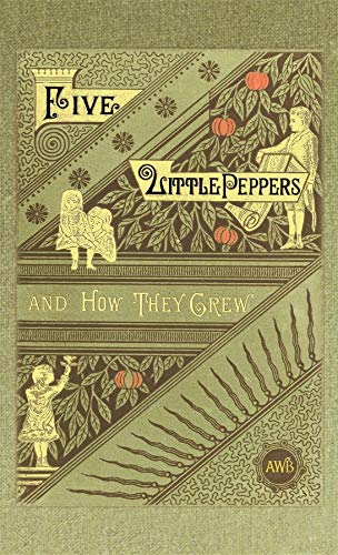 9781557095916: Five Little Peppers and How They Grew
