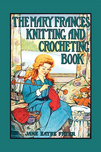 9781557095978: Mary Frances Knitting & Crocheting Book (Mary Frances Books for Children)
