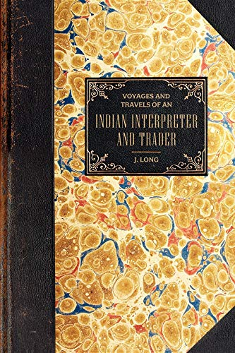9781557099198: Voyages and Travels: of an Indian Interpreter and Trader