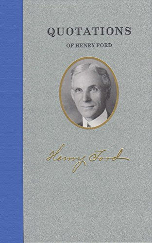 Quotations of Henry Ford (Great American Quote Books) (1557099480) by Ford, Henry