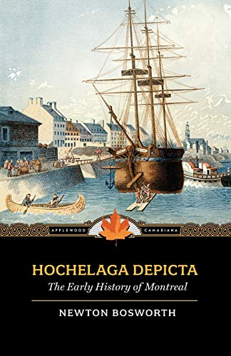 Hochelaga Depicta: Or the Early History of