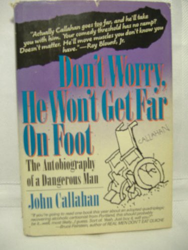 SIGNED Don't Worry, He Won't Get Far on Foot: The Autobiography of a Dangerous Man: ...