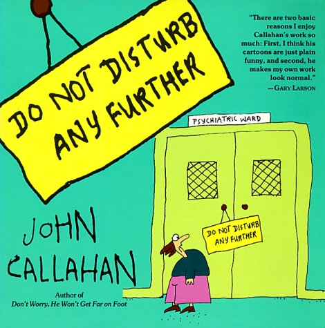 Do Not Disturb Any Further: Callahan, John