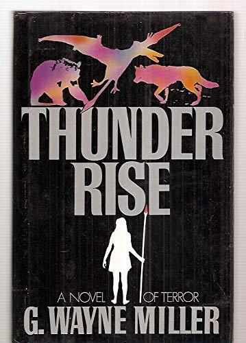 Thunder Rise (SIGNED Plus SIGNED LETTER): Miller, G. Wayne