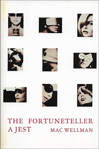 The Fortuneteller: A Jest (New American Fiction): Mac Wellman