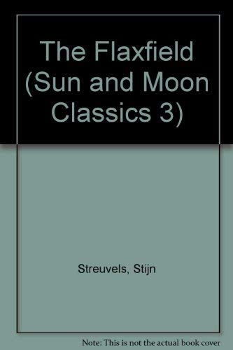 Flaxfield (Sun and Moon Classics 3) (1557130507) by Streuvels, Stijn; Glassgold, Peter; Lefevere, Andre