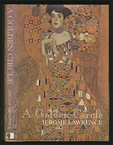 A Golden Circle : A Tale of: Jerome Lawrence