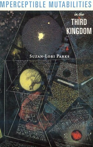 Imperceptible Mutabilities in the Third Kingdom (American Theatre in Literature Program) (1557131341) by Parks, Suzan-Lori