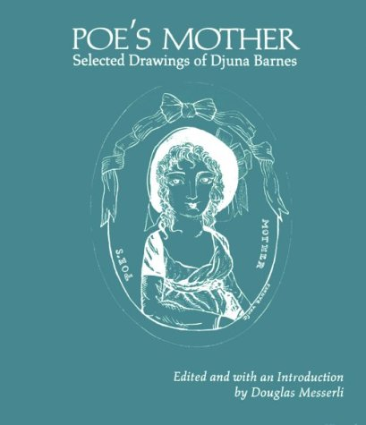 Poe's Mother: Selected Drawings (9781557131430) by Barnes, Djuna