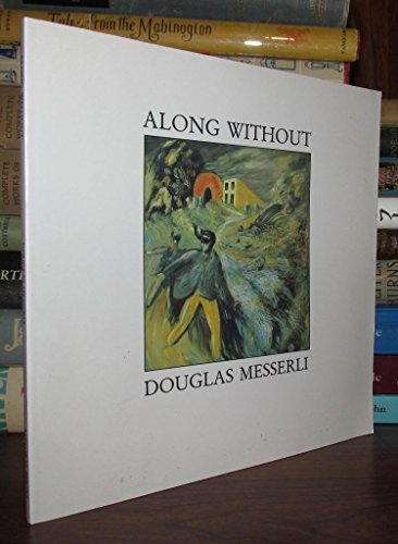 Along Without: A Film for Poetry (The Structure of Destruction, Part I): Messerli, Douglas