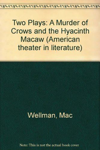 9781557131973: Two Plays: A Murder of Crows and the Hyacinth Macaw (American theater in literature)