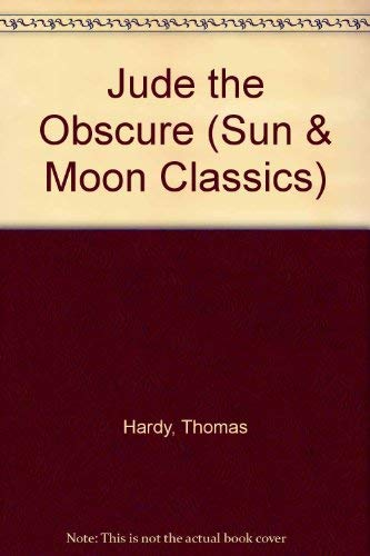 Jude the Obscure (Sun & Moon Classics): Hardy, Thomas