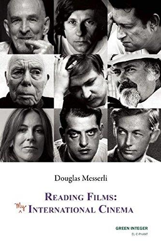 Reading Films: My International Cinema: Messerli, Douglas