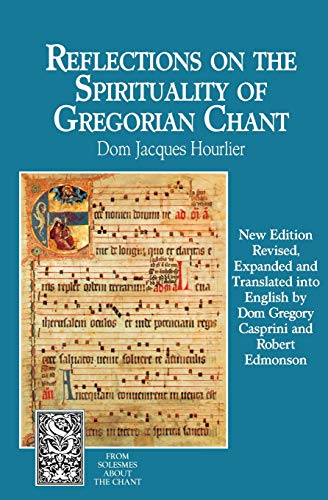 9781557250964: Reflections on the Spirituality of Gregorian Chant (From Solesmes about the Chant)