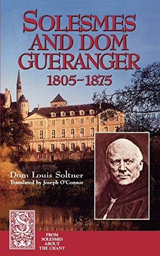 9781557251503: Solesmes and Dom Guéranger (From Solesmes About the Chant)