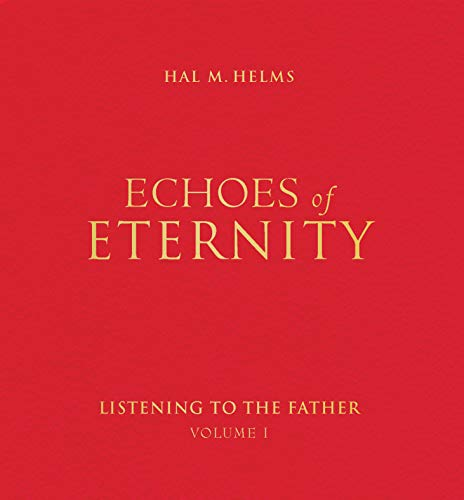 9781557251732: Echoes of Eternity: Listening to the Father (Volume I)