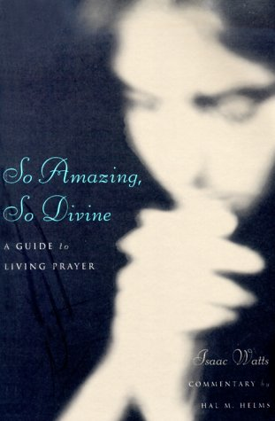 So Amazing, So Divine: A Guide to: Watts, Isaac