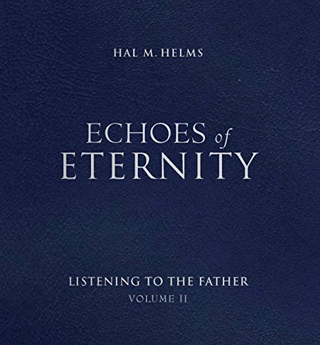 9781557252067: Echoes of Eternity: Listening to the Father (Volume II)