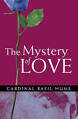 The Mystery of Love: Hume, Cardinal Basil; Hume, Basil