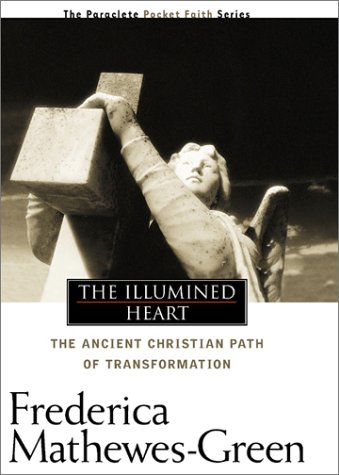 The Illumined Heart: The Ancient Christian Path of Transformation