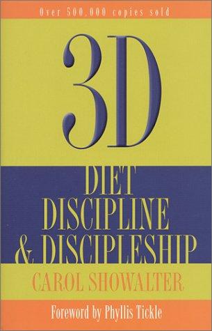 9781557252944: 3D and the 3d Program: Diet, Discipline & Discipleship