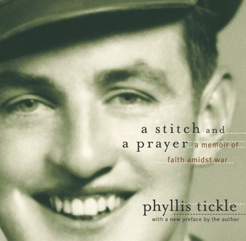 A Stitch and Prayer: Memoir of Faith Amidst War (1557253404) by Phyllis Tickle