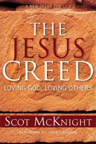 9781557254009: The Jesus Creed: Loving God, Loving Others