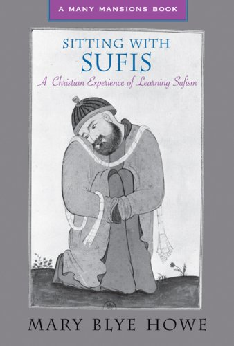 Sitting with Sufis: A Christian Experience of: Howe, Mary Blye