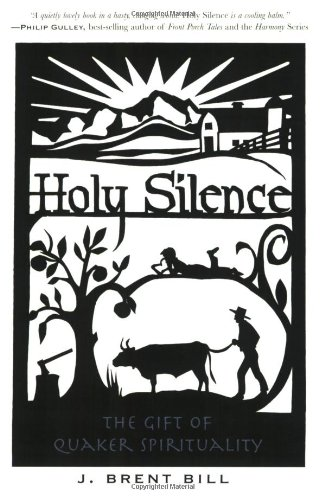 9781557254207: Holy Silence: The Gift Of Quaker Spirituality