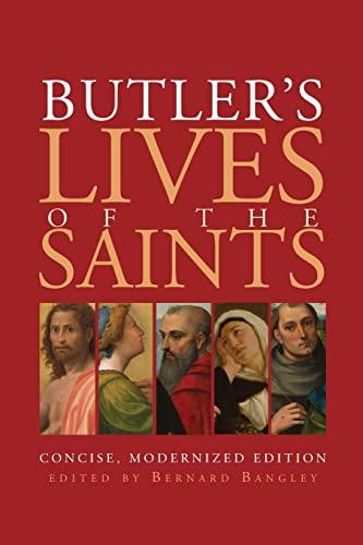 Butler's Lives of the Saints: Concise, Modernized Edition: Bernard Bangley