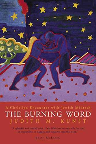The Burning Word: A Christian Encounter with: Kunst, Judith M.