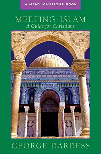 Meeting Islam: A Guide For Christians (A: George Dardess