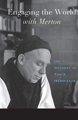 9781557254382: Engaging the World with Merton: On Retreat in Tom's Hermitage