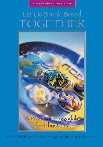 Let Us Break Bread Together: A Passover: Smith, Michael, Shapiro,