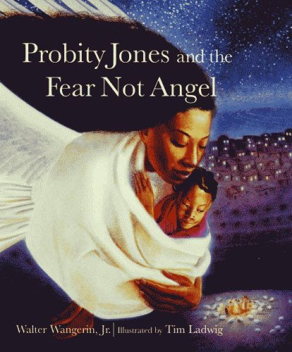 Probity Jones And The Fear Not Angel (Paraclete Poetry) (1557254575) by Wangerin, Walter