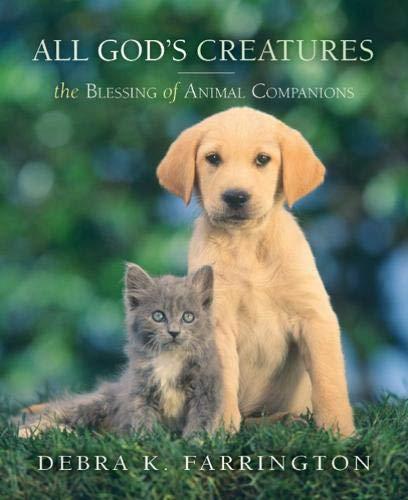 All God's Creatures: The Blessing of Animal Companions: Farrington, Debra K.