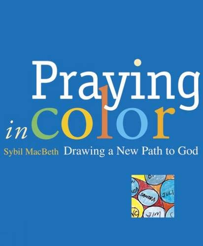 Praying in Color: Drawing a New Path To God: MacBeth, Sybil