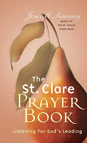 9781557255136: The St. Clare Prayer Book: Listening for God's Leading