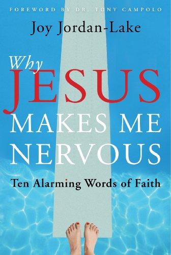 9781557255204: Why Jesus Makes Me Nervous: Ten Alarming Words of Faith