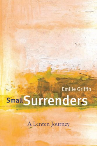 9781557255266: Small Surrenders: A Lenten Journey