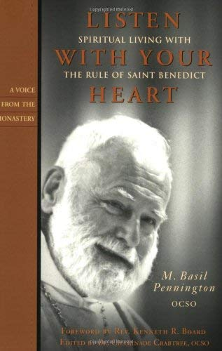 Listen with Your Heart: Spiritual Living with the Rule of Saint Benedict (Voice from the Monastery)...